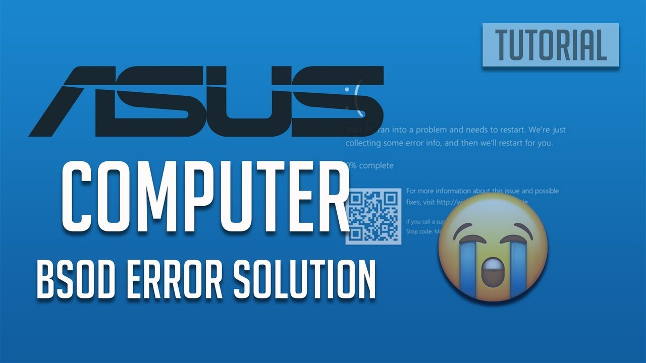 Fix Asus Pc Blue Screen Of Death In Windows 1087 5 Solutions