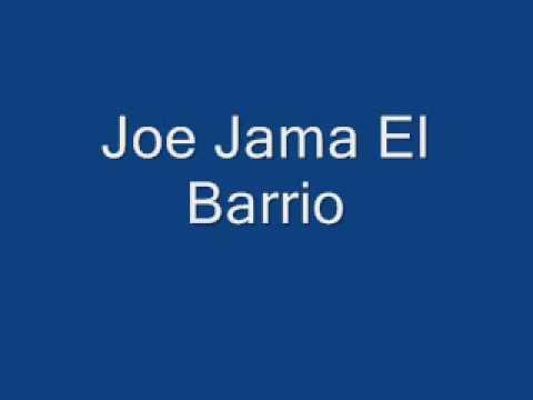 JOE JAMA EL BARRIO