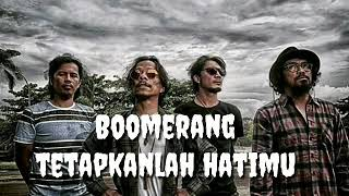Tetapkanlah hatimu Boomerang