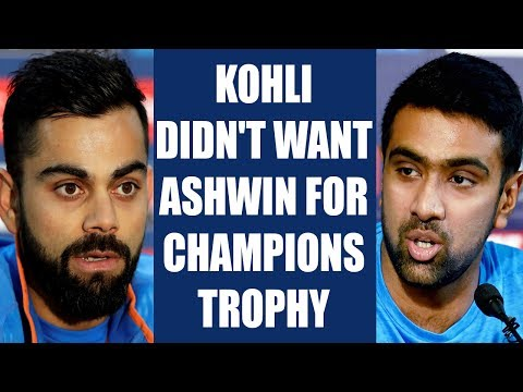 ICC Champions Trophy: Virat Kohli was not keen to have R Ashwin in playing XI | Oneindia News