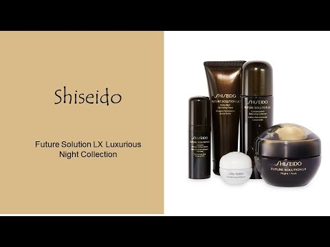 f82e7f31b29b Shiseido Future Solution LX Luxurious Night Collection - YouTube