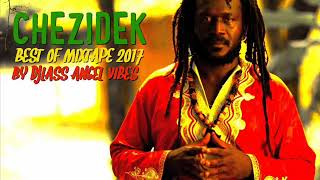 Chezidek Best Of Mixtape 2017 By DJLass Angel Vibes (November 2017)