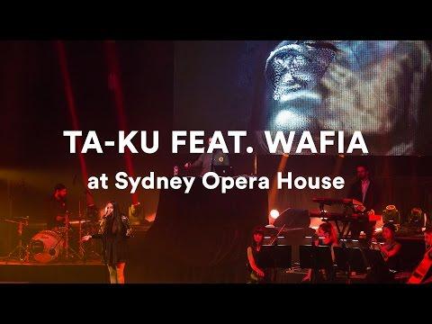 Ta-ku featuring Wafia - Live at Sydney Opera House (Full Set)