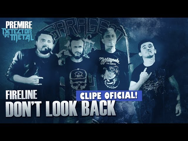 Fireline - Don't Look Back (Official Music Video)