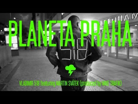 Vladimir 518 - Planeta Praha ft. Martin Svátek & Mike T (OFFICIAL VIDEO)