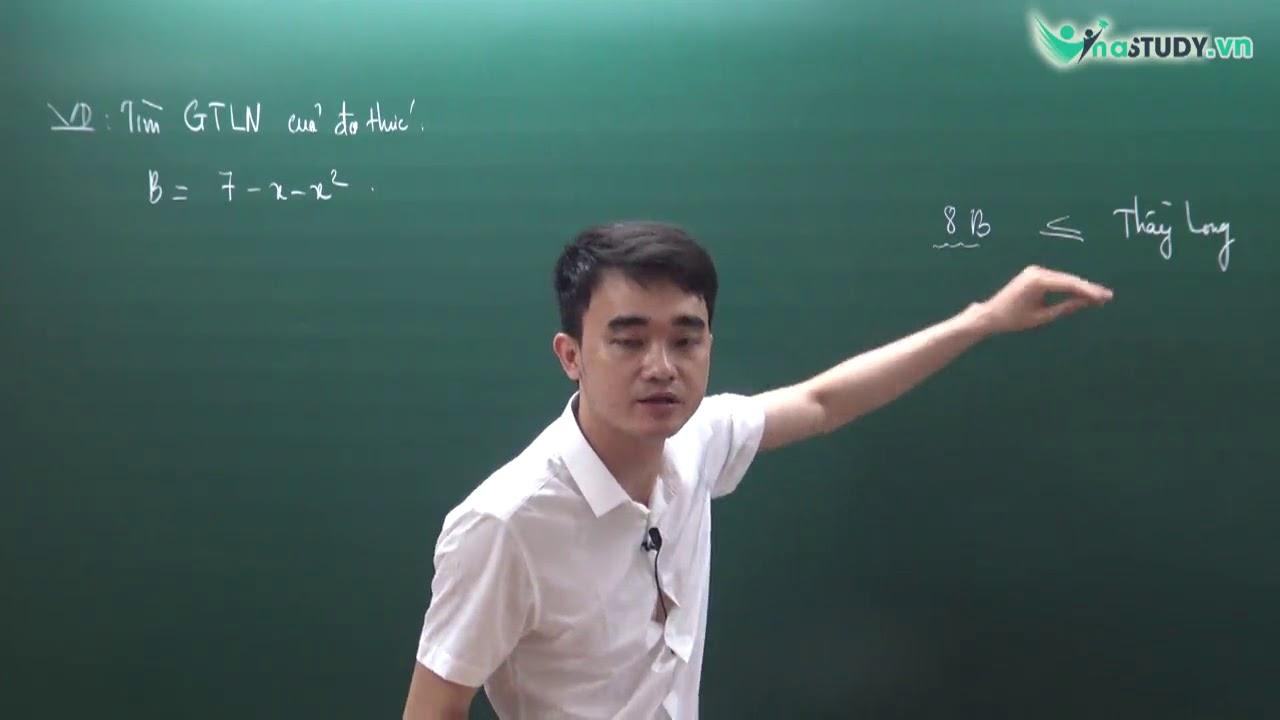 [Toán nâng cao lớp 8] – Giá trị lớn nhất (nhỏ nhất) của biểu thức – thầy Nguyễn Thành Long