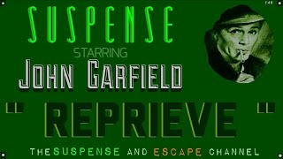 "JOHN GARFIELD Is a dumb criminal! ""Reprieve"" • SUSPENSE Best Episodes"