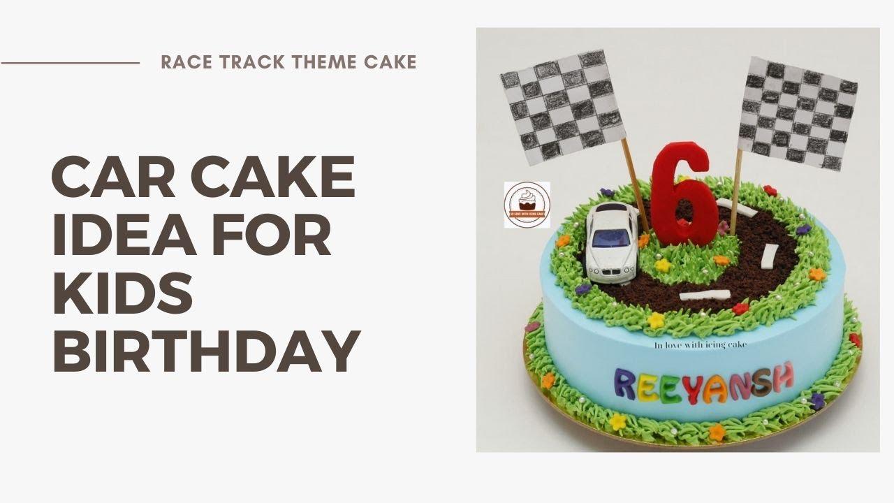 Birthday Cake Decoration Ideas For Boys Car Theme Birthday Cake Idea Racing Track Cake Kids Cake Youtube