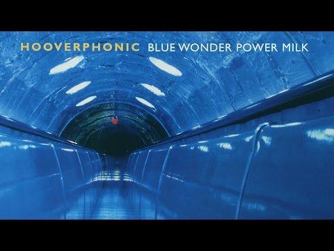 Hooverphonic - Blue Wonder Power Milk (1998) (Full Album)
