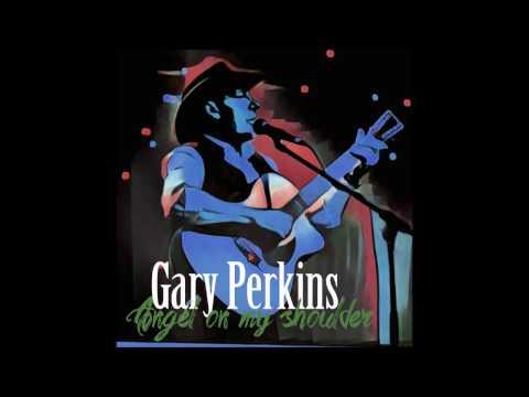 Gary Perkins - Angel on my shoulder