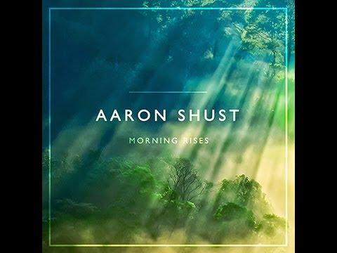 Aaron Shust Cornerstone Lyric