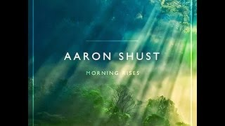 Aaron Shust- Cornerstone (Lyric Video)