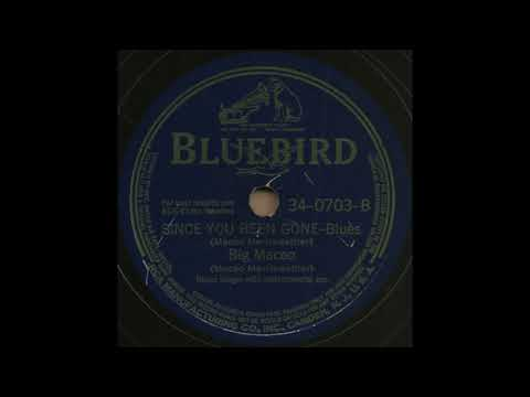 SINCE YOU BEEN GONE / Big Maceo [BLUEBIRD 34-0703-B]