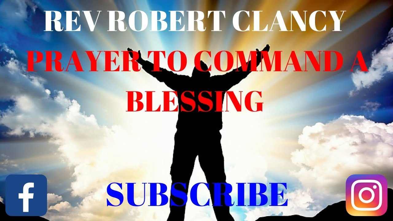 PRAYERS THAT COMMAND A BLESSING - REV ROBERT CLANCY - YouTube