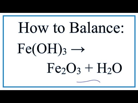 How To Balance Fe(OH)3 And Heat = Fe2O3 + H2O | Decomposition Of Iron (III) Hydroxide