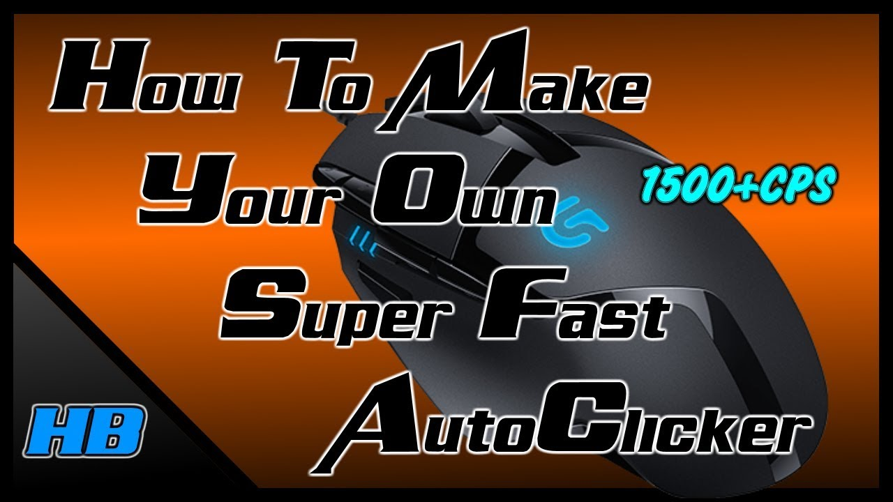 How to make a SUPER FAST auto clicker - 1500+ CPS