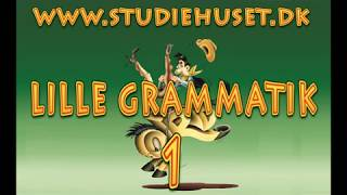 LILLE GRAM 01 Hvad er grammatik