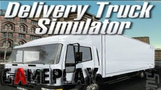 Delivery Truck Simulator Gameplay (PC/HD)