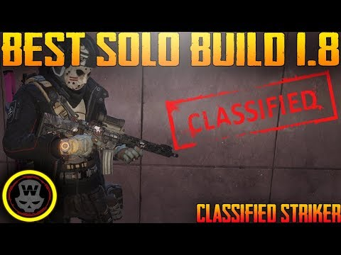 BEST SOLO BUILD 1.8! Striker Classified gameplay (The Division 1.8)