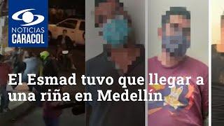 El Esmad tuvo que llegar a una riña en Medellín para poder controlarla