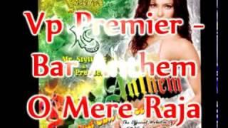 Vp Premier - Asha Bhosle - O Mere Raja Remix - Bar Anthem