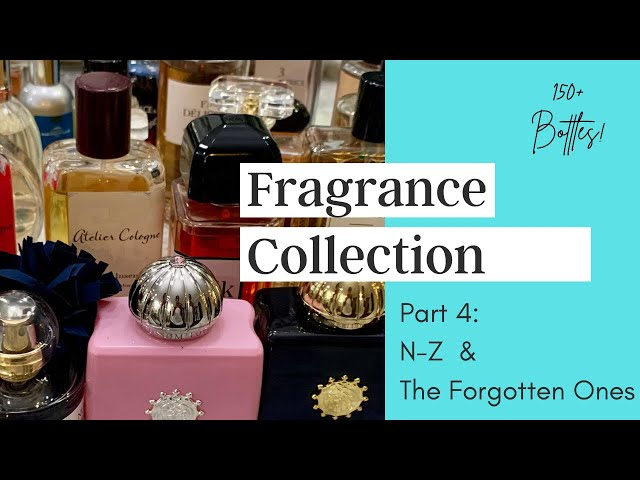 My Entire Fragrance Collection Part 4 | January 2021 | N-Z & The Forgotten Ones