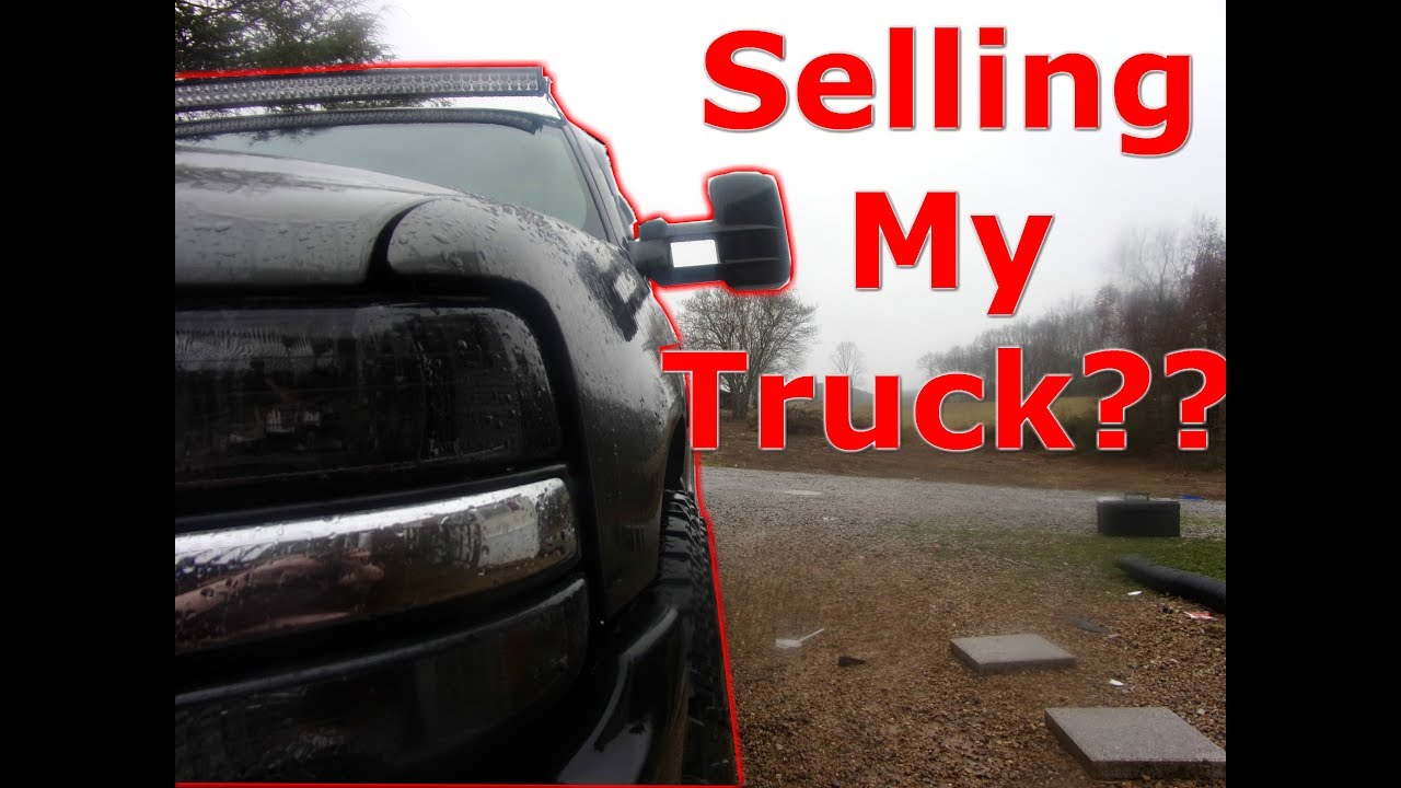 I May Be Selling My Truck - YouTube