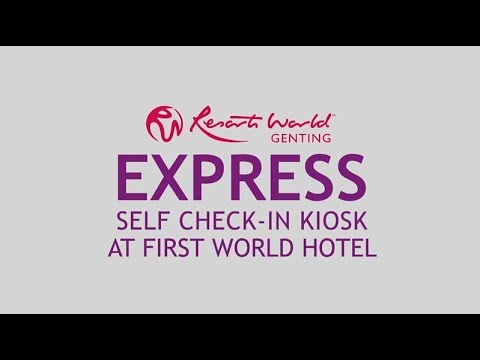 Resorts World Genting First World Hotel Express Check-in Kiosk (Eng)