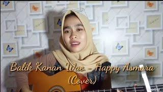 Download Lagu BALIK KANAN WAE - HAPPY ASMARA (COVER) • AKu Tresno Karo Koe, Nanging Aku Biso Opo mp3