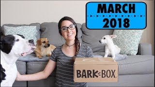 Barkbox March 2018 Unboxing - Extra Toy Club