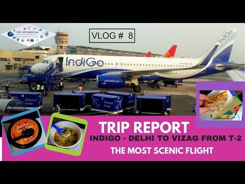 EXPLORING INDIGO | TRIP REPORT | DELHI TO VIZAG | FROM TERMINAL - 2