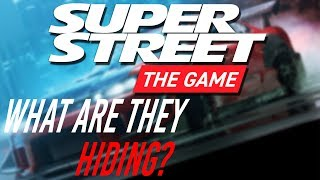 WHAT is SUPER STREET THE GAME HIDING?
