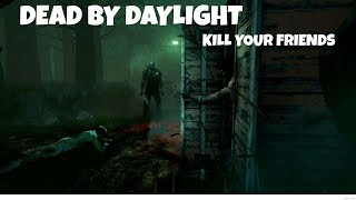 DEAD BY DAYLIGHT !! KILL YOUR FRIENDS LETS HAVE SOME FUN  !! XBOX ONE !