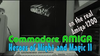 Commodore Amiga -=Heroes of Might and Magic II=- on the real Amiga 1200/030
