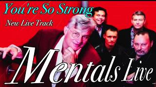 Mental As Anything - You're So Strong (New Live Track 2018)