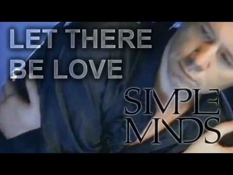 Let There Be Love, covered by Stan (Simple Minds) with Lyrics