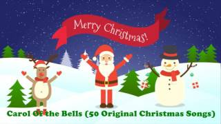Carol Of the Bells (50 Original Christmas Songs)
