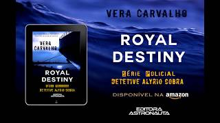 Royal Destiny: Série Policial Detetive Alyrio Cobra - Booktrailer