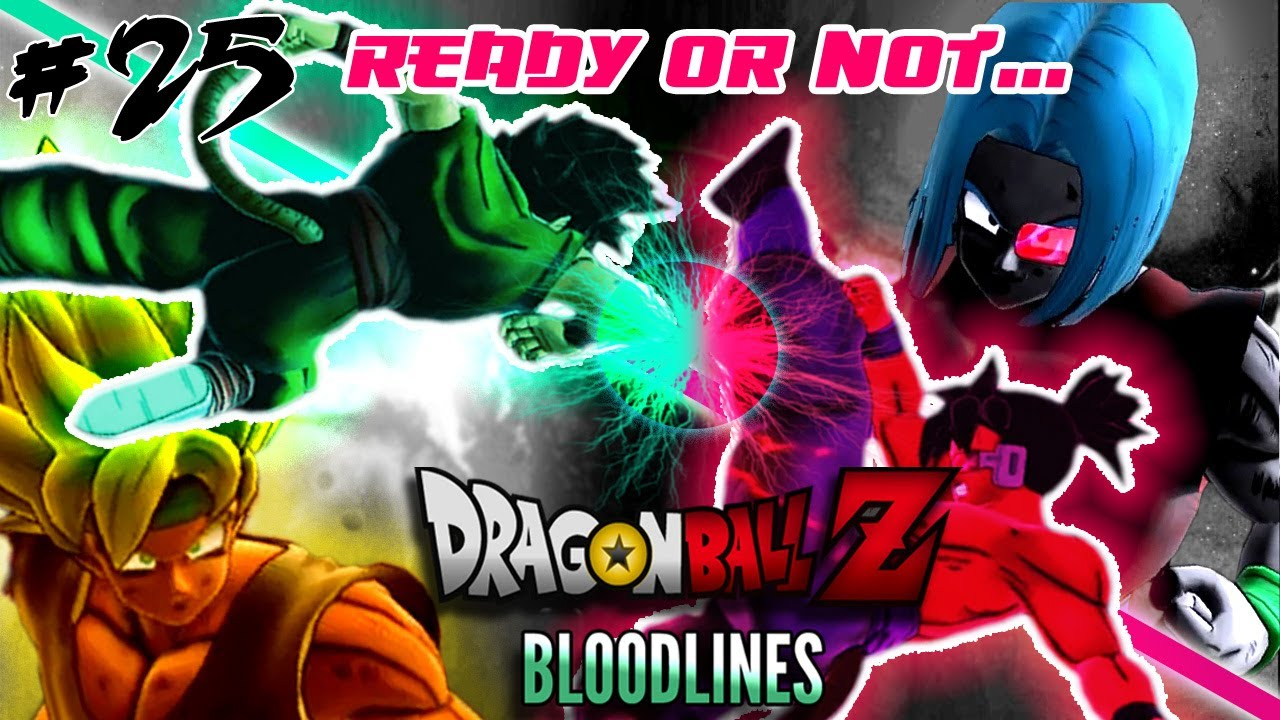 Dragon Ball Z: Bloodlines (Episode 25 - Ready or Not   ) [DBZ UT FANFIC]