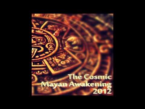 The Cosmic Mayan Awakening 2012 - Celestial Energy - (Pre Hispanic Music Of The Ancient World)