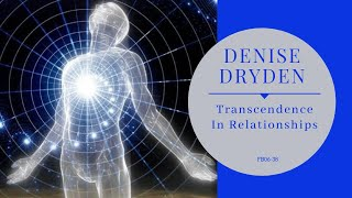 Transcendence In Relationships - FB06 38