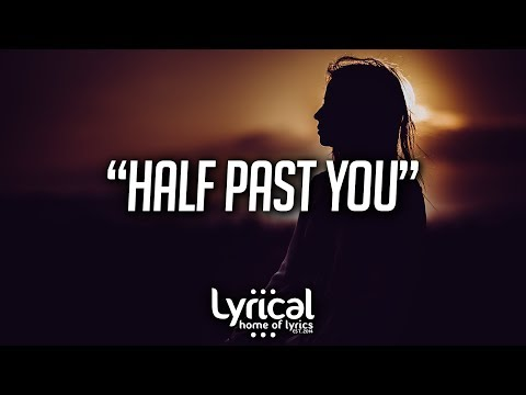 ayokay - Half Past You (ft. Future Jr.) (Lyrics)
