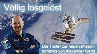 DLR-Trailer zur Mission horizons von Alexander Gerst