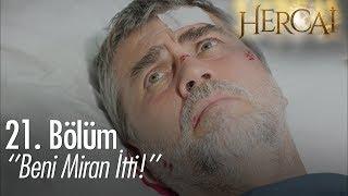 ''Beni Miran itti!'' - Hercai 21. Bölüm