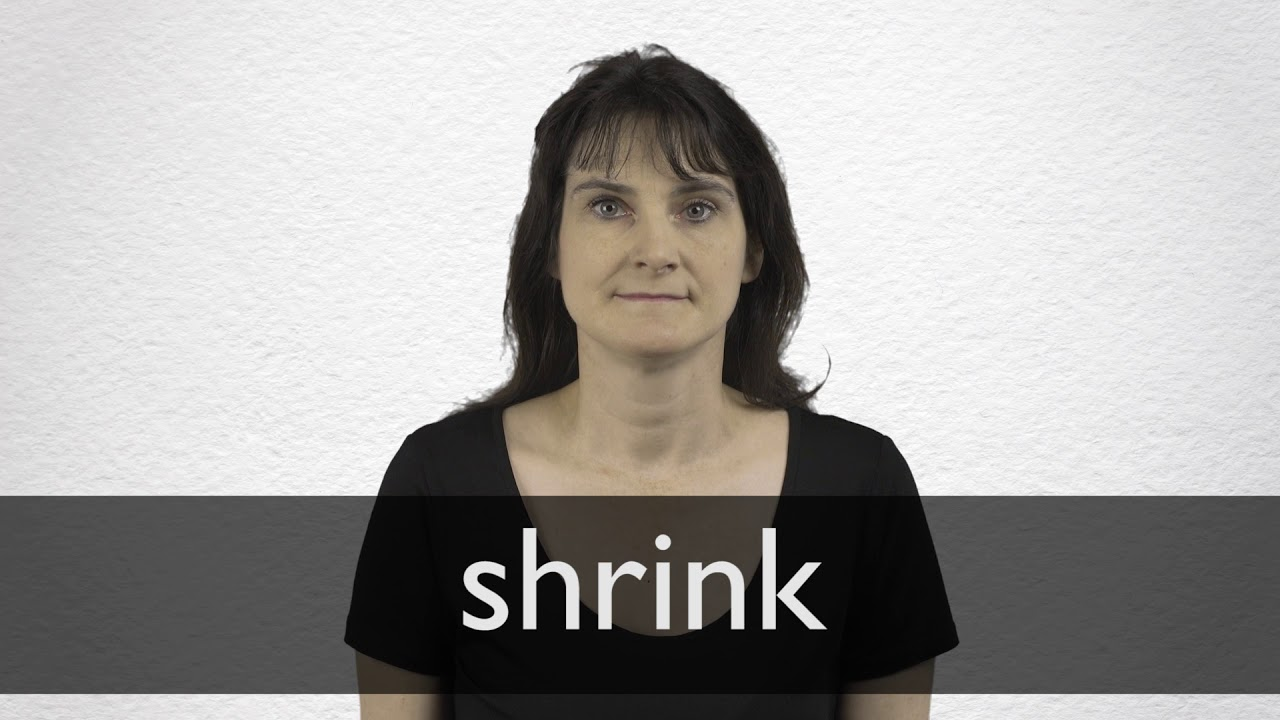 Shrink definition and meaning | Collins English Dictionary