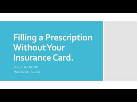 Filling a Prescription Without Your Insurance Card