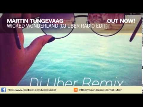 Martin Tungevaag - Wicked Wonderland (Dj Uber Radio Edit)