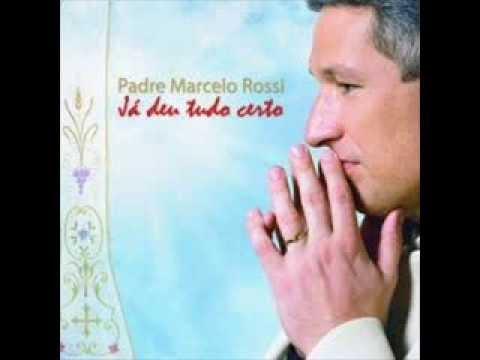 Já Deu Tudo Certo Padre Marcelo Rossi Letrasmusbr