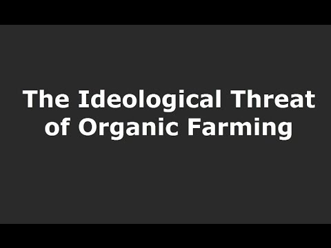 The Ideological Threat of Organic Farming
