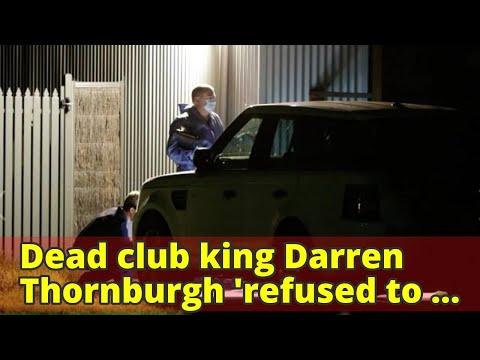 Dead club king Darren Thornburgh 'refused to get help for addiction' in last week